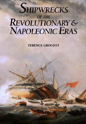 Image for SHIPWRECKS OF THE REVOLUTIONARY & NAPOLEONIC ERAS