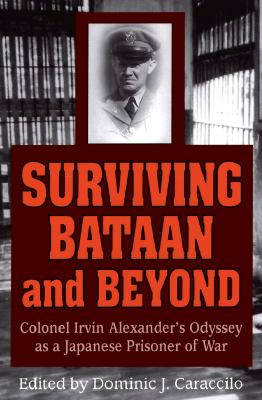 Surviving Bataan & Beyond, Irvin Alexander