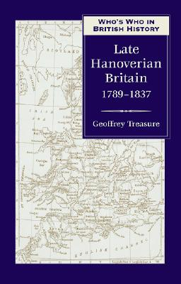 Image for Who's Who in Late Hanoverian Britain: 1789-1837