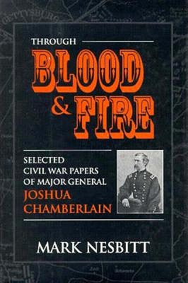 Image for Through Blood & Fire: Selected Civil War Papers of Major General Joshua Chamberlain