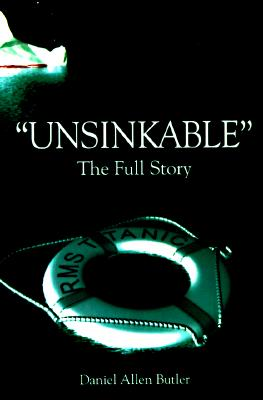 Image for Unsinkable; The Full Story of R.M.S. Titanic