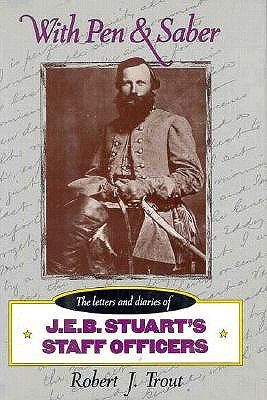 Image for With Pen and Saber: The Letters and Diaries of JEB Stuart's Staff Officers