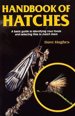Image for Handbook of Hatches : an introductory guide to the foods trout eat and the most effective flies to match Them