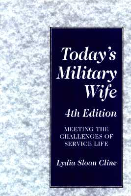 Image for TODAY'S MILITARY WIFE 4TH EDITION MEETING THE CHALLENGES OF SERVICE LIFE