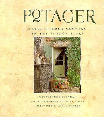 Potager: Fresh Garden Cooking in the French Style, Georgeanne Brennan