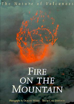 Image for Fire on the Mountain: The Nature of Volcanoes