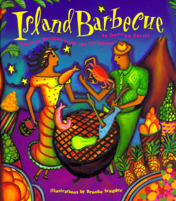 Image for Island Barbecue: Spirited Recipes from the Caribbean