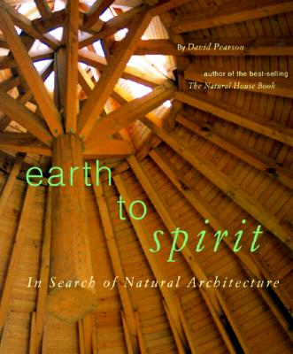 Image for Earth to Spirit. In Search of Natural Architecture