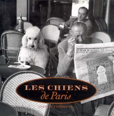Image for Les Chiens De Paris/Dogs in Paris: Dogs in Paris