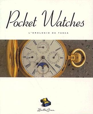 Image for Pocket Watches: L'Orologio da Tasca (The Bella Cosa Library) (English and Italian Edition)