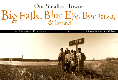 Image for Our Smallest Towns: Big Falls, Blue Eye, Bonanza, & Beyond