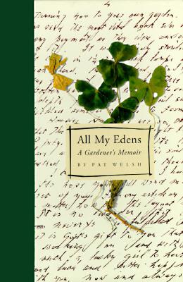 Image for All My Edens: a Gardener's Memoir