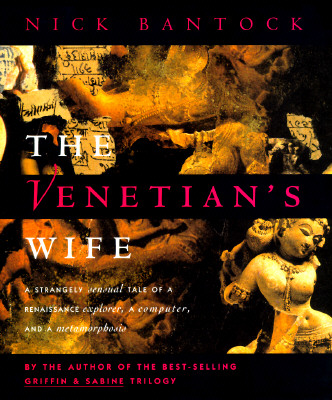 Image for Venetians Wife : A Strangely Sensual Tale of a Renaissance Explorer, a Computer, and a Metamorphosis