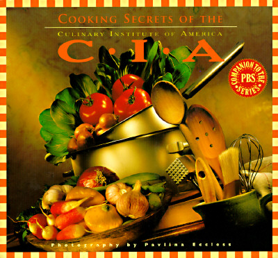 Image for Cooking Secrets of the CIA: Favorite Recipes from the Culinary Institute