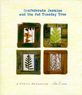 Image for Confederate Jasmine and the Fat Tuesday Tree: A Poetic Herbarium