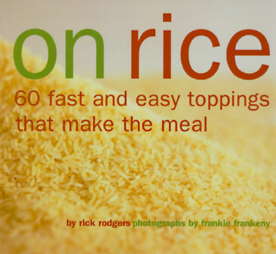 Image for On Rice : 60 Fast and Easy Toppings That Make the Meal