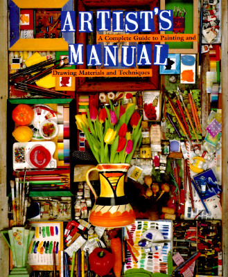 Image for Artist's Manual: A Complete Guide to Paintings and Drawing Materials and  techniques
