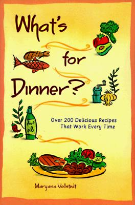 Image for What's for Dinner?: 200 Delicious Recipes That Work Every Time