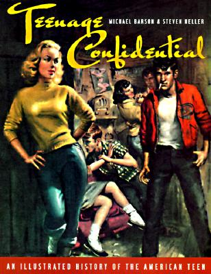 Image for Teenage Confidential: An Illustrated History of the American Teen