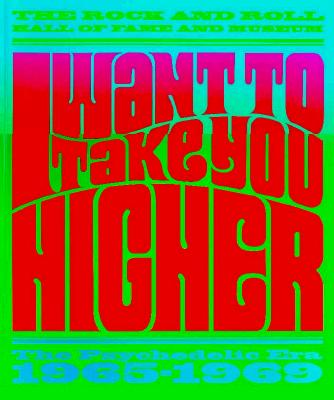 Image for I Want to Take You Higher : The Psychedelic Era 1965-1969