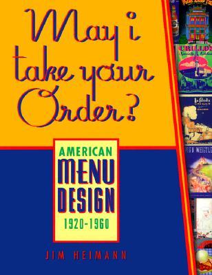 Image for May I Take Your Order: American Menu Design 1920-1960