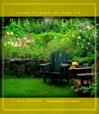 Image for Tea Gardens: Places to Make and Take Tea