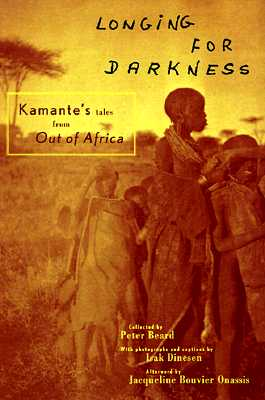 Longing For Darkness: Kamante's Tales from Out of Africa, Beard, Peter