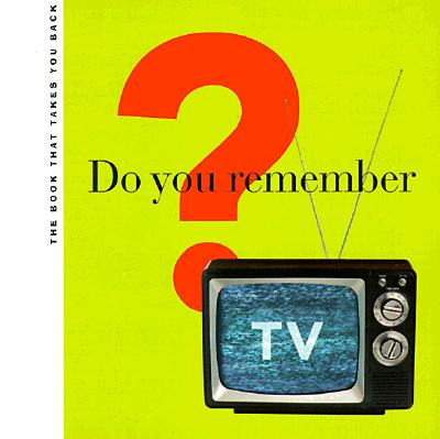 Image for Do You Remember TV?: The Book That Takes You Back