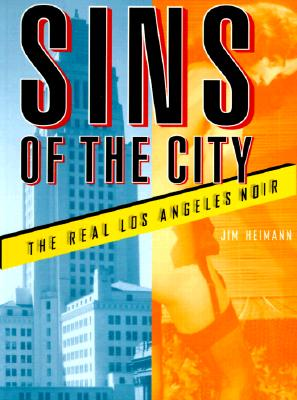 Image for Sins of the City: The Real Los Angeles Noir