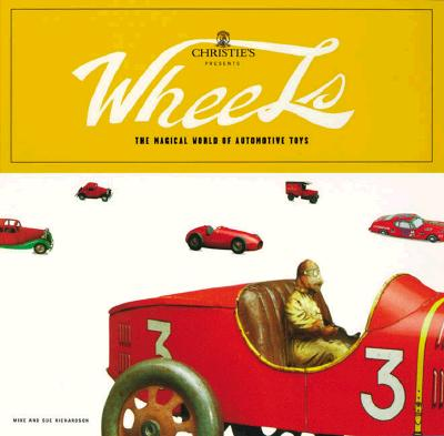 Image for WHEELS: THE MAGICAL WORLD OF AUTOMOTIVE TOYS