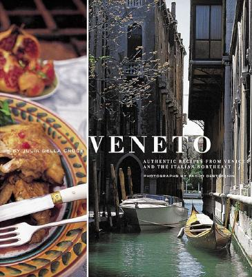 Image for Veneto: Authentic Recipes from Venice and the Italian Northeast