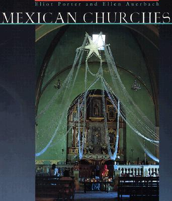 Mexican Churches, Eliot Porter, Ellen Auerbach