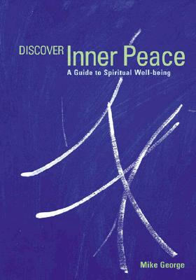 "Discover Inner Peace : A Guide to Spiritual Well-Being, ""GEORGE, MIKE"""