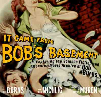 It Came from Bob's Basement (SIGNED), Burns, Bob