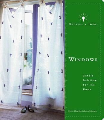 Image for Recipes and Ideas: Windows: Simple Solutions for the Home (Recipes & Ideas)