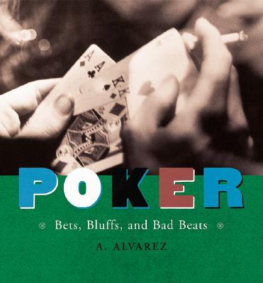 Image for Poker: Bets, Bluffs, and Bad Beats