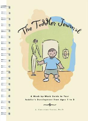 Image for The Toddler Journal : A Week-By-Week Guide to Your Toddler's Development from Ages 1 to 3