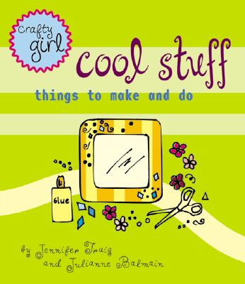 Image for Crafty Girl: Cool Stuff