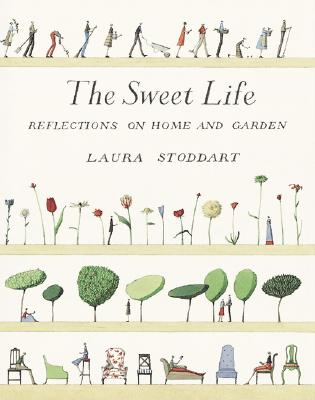 Image for Sweet Life: Reflections on Home and Garden