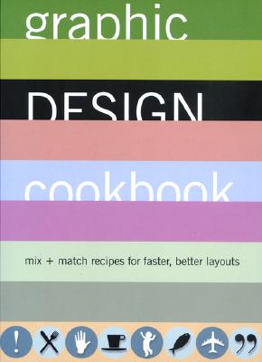 Image for Graphic Design Cookbook: Mix & Match Recipes for Faster, Better Layouts