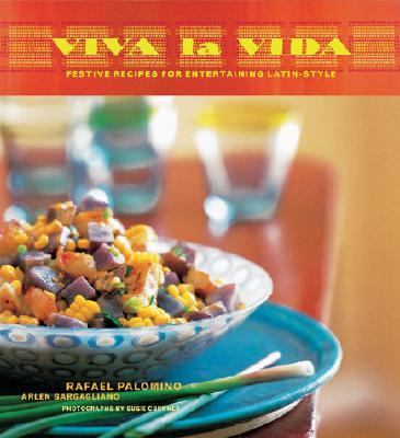 Image for Viva la Vida: Festive Recipes for Entertaining Latin-Style