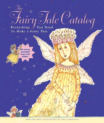 Image for The Fairy Tale Catalog: Everything You Need to Make a Fairy Tale