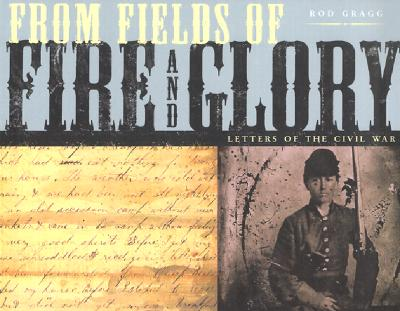 Image for From Fields of Fire and Glory: Letters of the Civil War