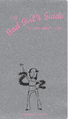 Image for Bad Girls Guide to the Party Life
