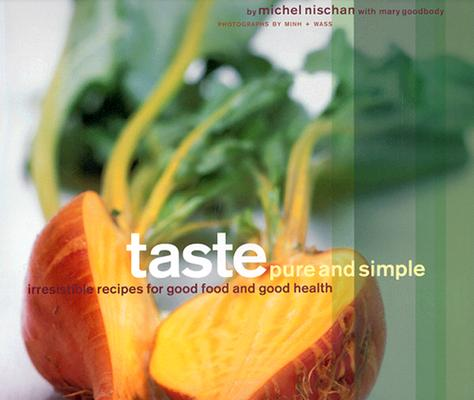 Image for TASTE: PURE AND SIMPLE IRRESISTIBLE RECIPES FOR GOOD FOOD AND GOOD HEALTH