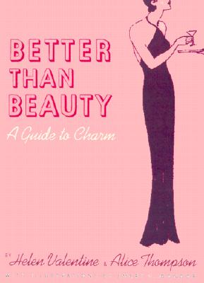 Image for Better than Beauty: A Guide to Charm