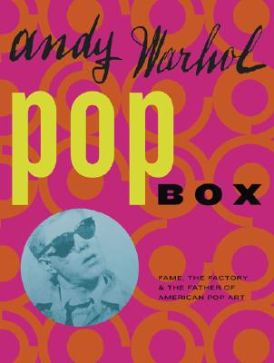 Image for Andy Warhol Pop Box: Fame, the Factory, and the Father of American Pop Art