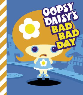 Image for Oopsy Daisy's Bad Bad Day