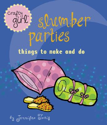 Image for Crafty Girl: Slumber Parties