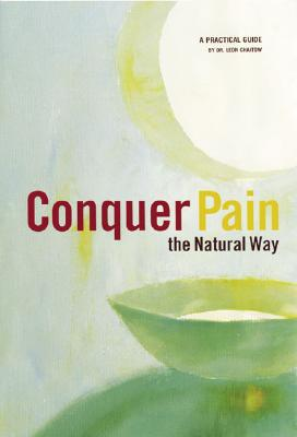 Image for Conquer Pain-The Natural Way: A Practical Guide